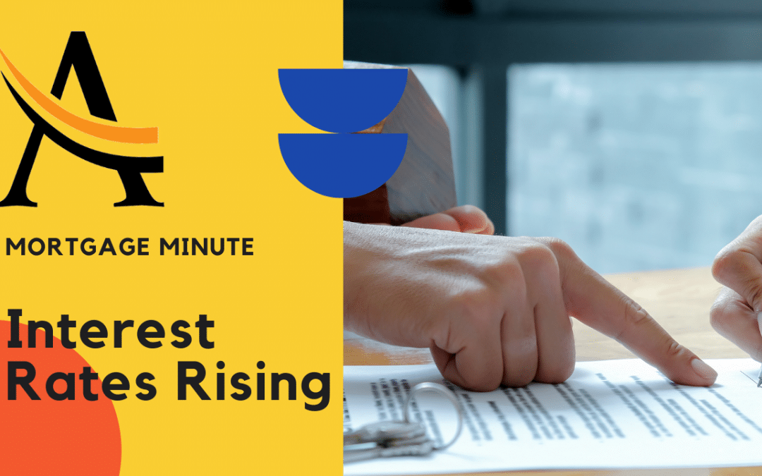 Mortgage Minute 8: Rising Interest Rates